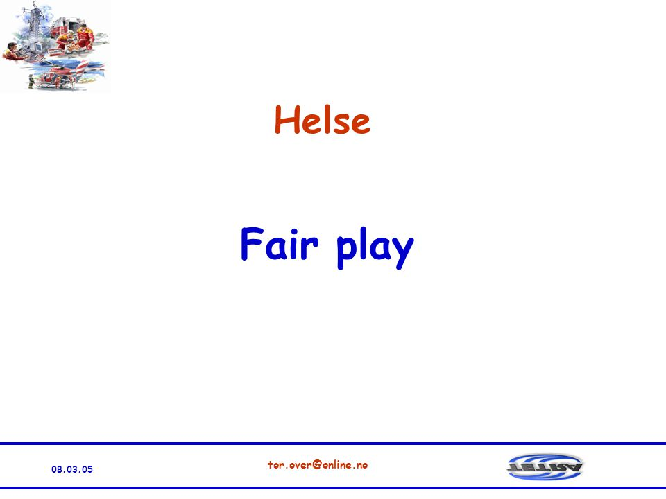 Helse Fair play