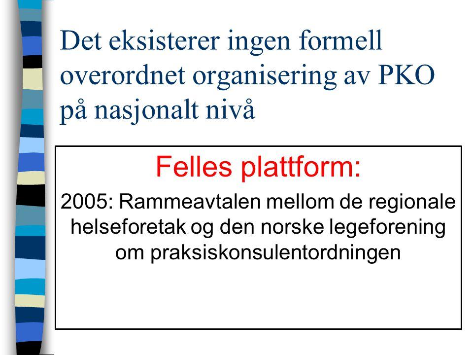 Det eksisterer ingen formell overordnet organisering av PKO på nasjonalt nivå