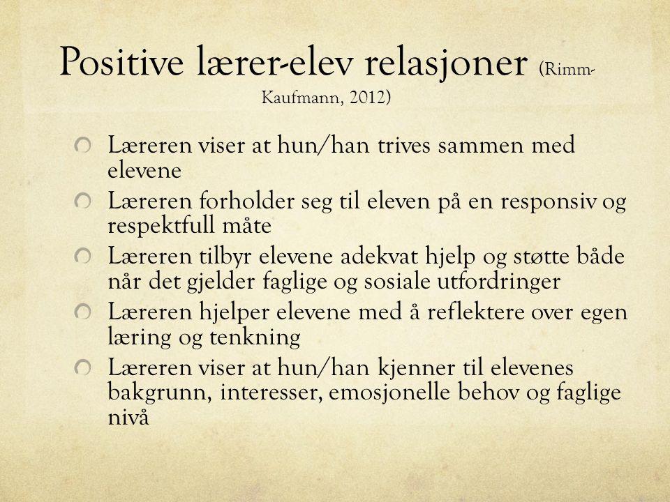 Positive lærer-elev relasjoner (Rimm-Kaufmann, 2012)