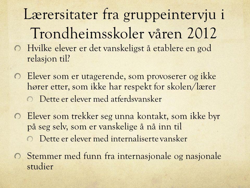 Lærersitater fra gruppeintervju i Trondheimsskoler våren 2012