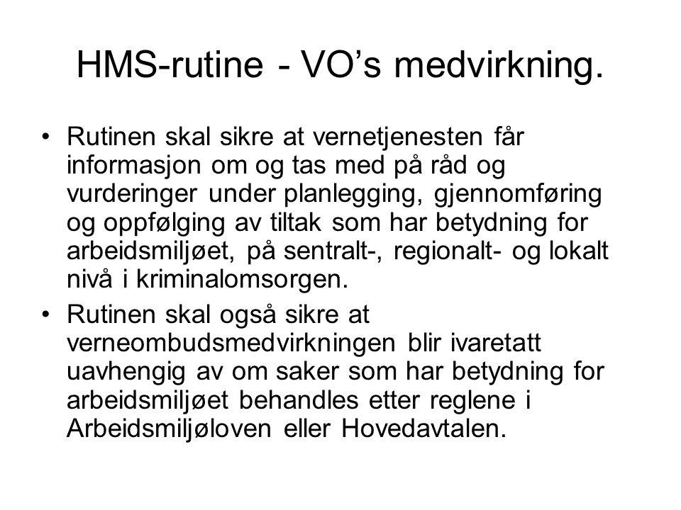 HMS-rutine - VO's medvirkning.