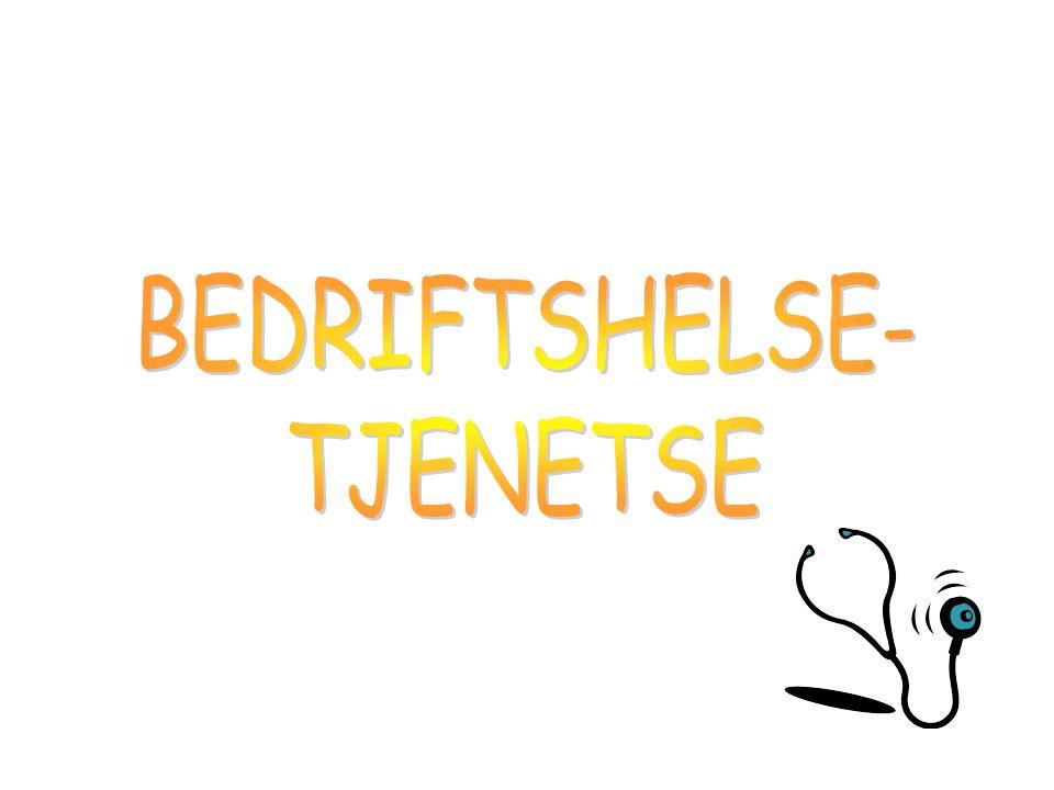 BEDRIFTSHELSE- TJENETSE