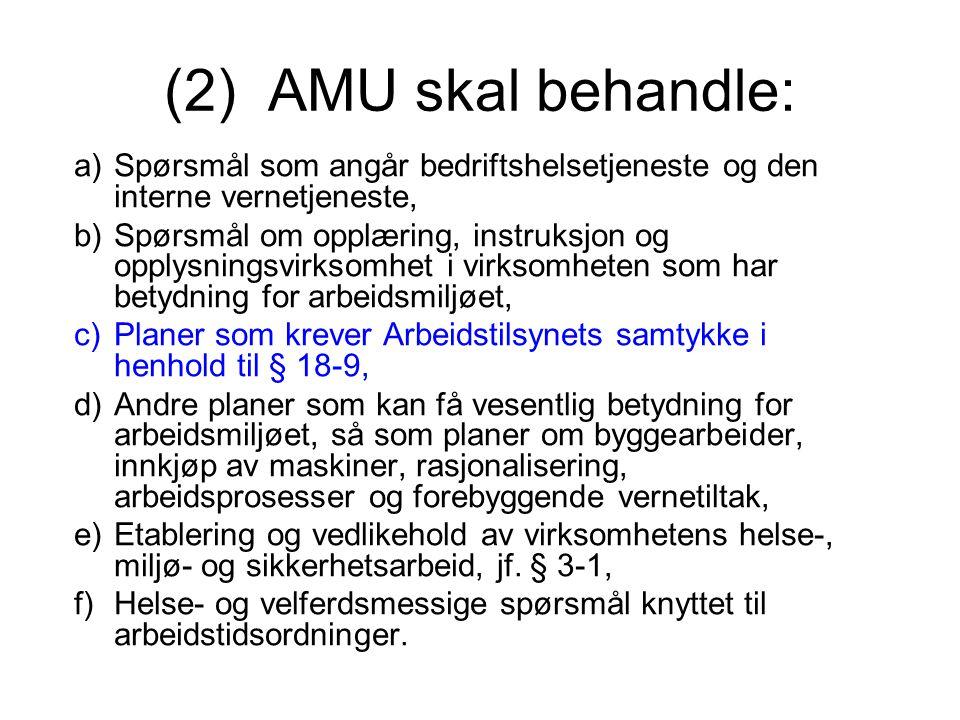 (2) AMU skal behandle: Spørsmål som angår bedriftshelsetjeneste og den interne vernetjeneste,
