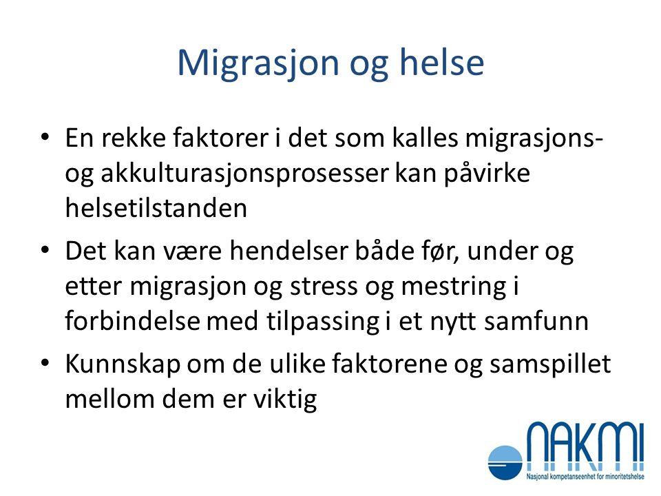 Migrasjon og helse En rekke faktorer i det som kalles migrasjons- og akkulturasjonsprosesser kan påvirke helsetilstanden.