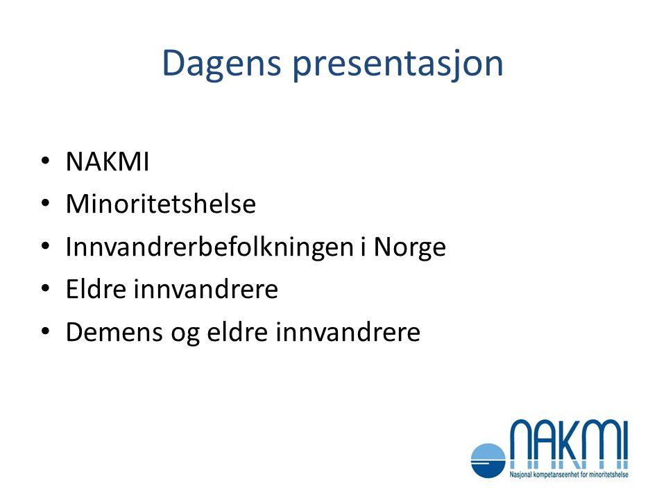 Dagens presentasjon NAKMI Minoritetshelse