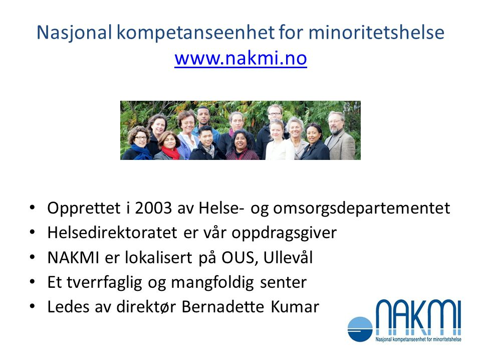 Nasjonal kompetanseenhet for minoritetshelse www.nakmi.no