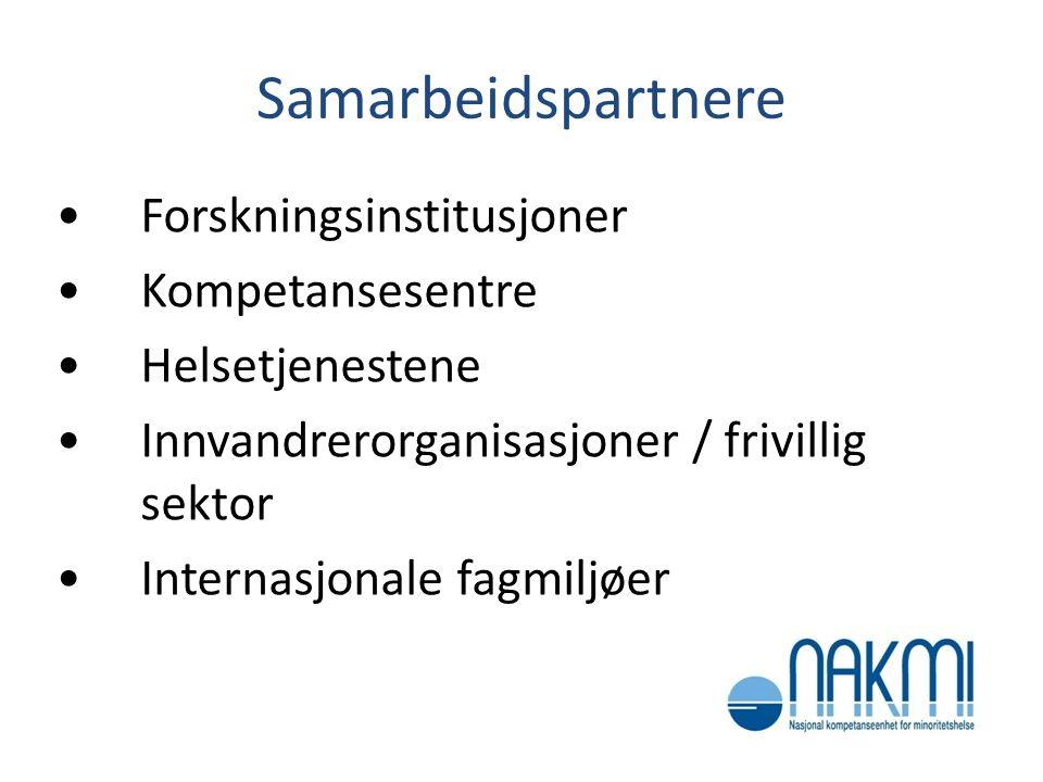 Samarbeidspartnere Forskningsinstitusjoner Kompetansesentre