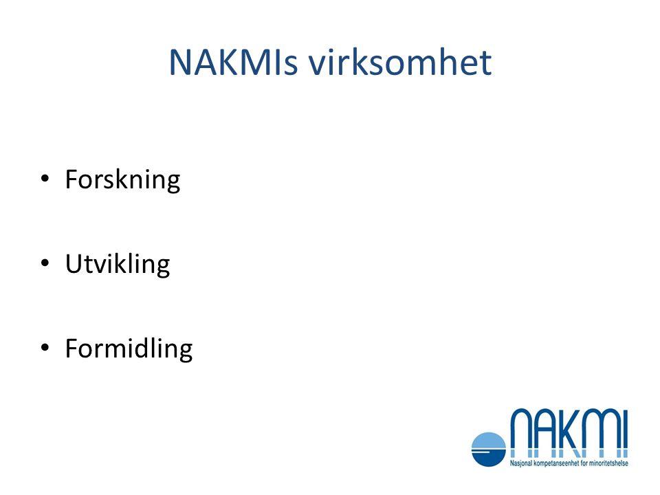 NAKMIs virksomhet Forskning Utvikling Formidling