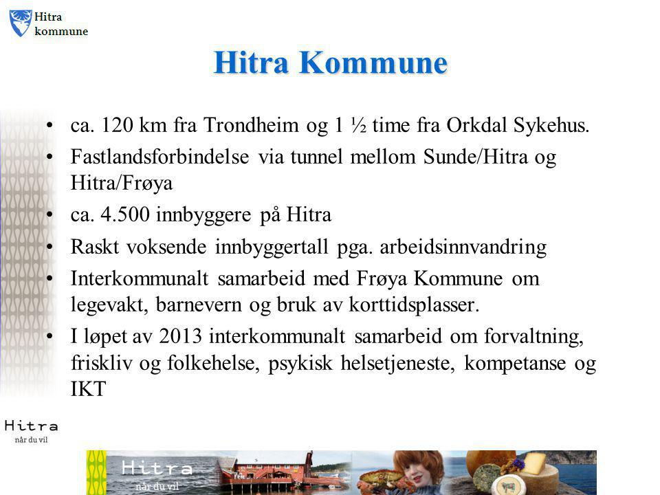 Hitra Kommune ca. 120 km fra Trondheim og 1 ½ time fra Orkdal Sykehus.