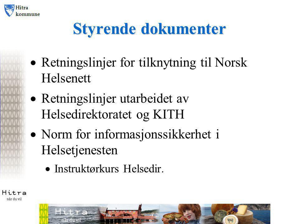 Styrende dokumenter Retningslinjer for tilknytning til Norsk Helsenett