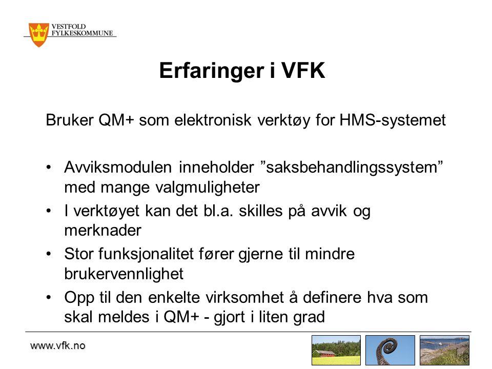 Erfaringer i VFK Bruker QM+ som elektronisk verktøy for HMS-systemet