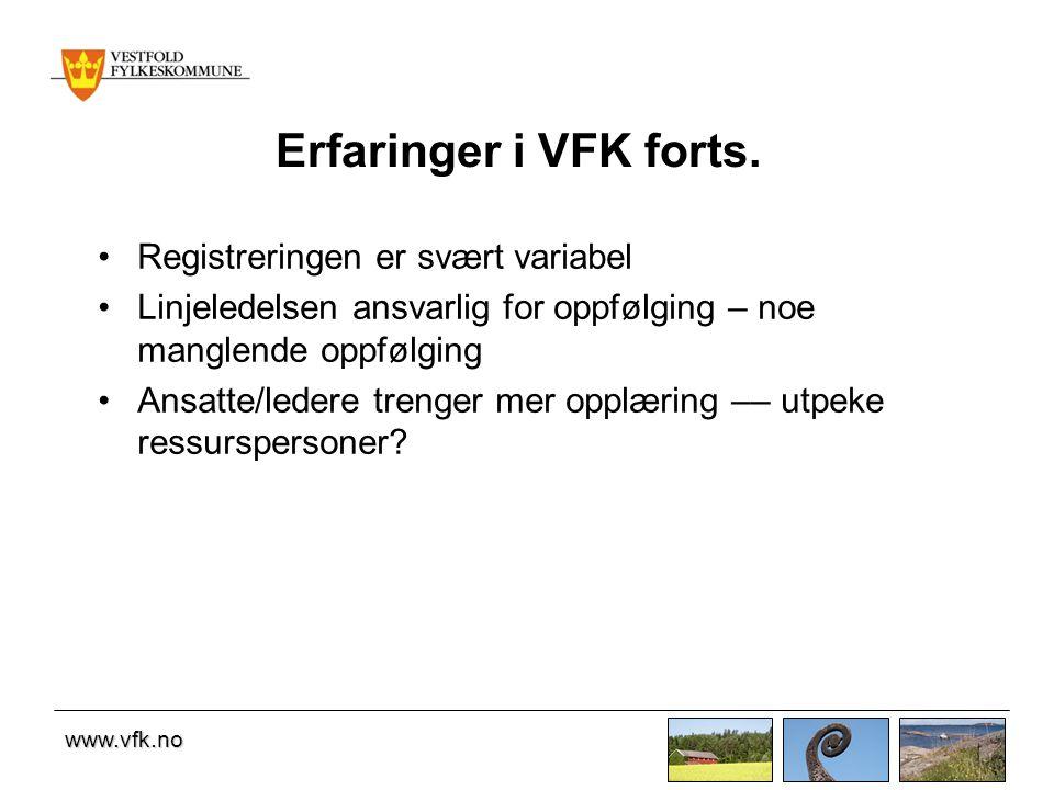 Erfaringer i VFK forts. Registreringen er svært variabel