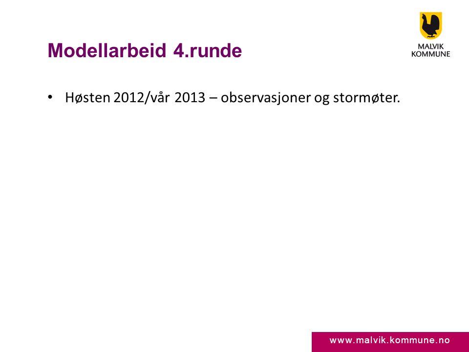 Modellarbeid 4.runde Høsten 2012/vår 2013 – observasjoner og stormøter.