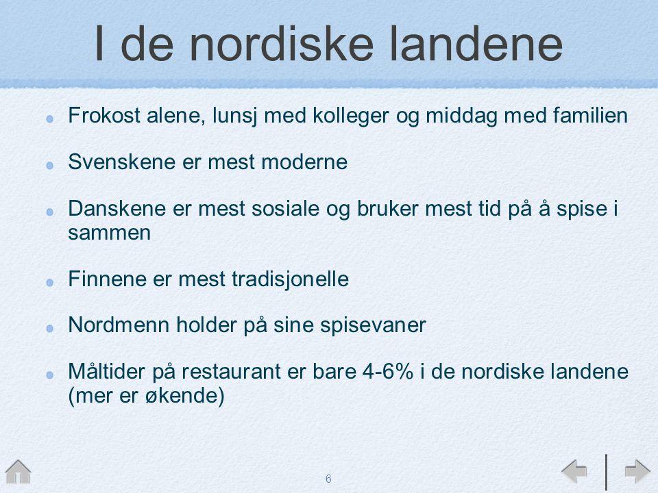 I de nordiske landene Frokost alene, lunsj med kolleger og middag med familien. Svenskene er mest moderne.