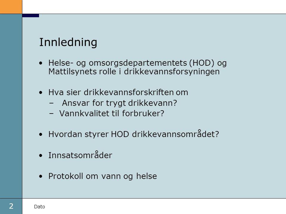Innledning Helse- og omsorgsdepartementets (HOD) og Mattilsynets rolle i drikkevannsforsyningen. Hva sier drikkevannsforskriften om.