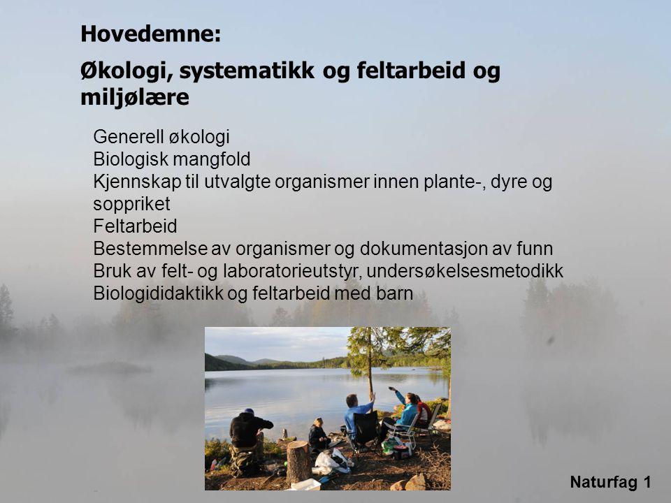 Økologi, systematikk og feltarbeid og miljølære