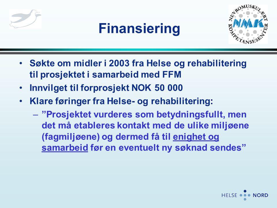 Finansiering Søkte om midler i 2003 fra Helse og rehabilitering til prosjektet i samarbeid med FFM.