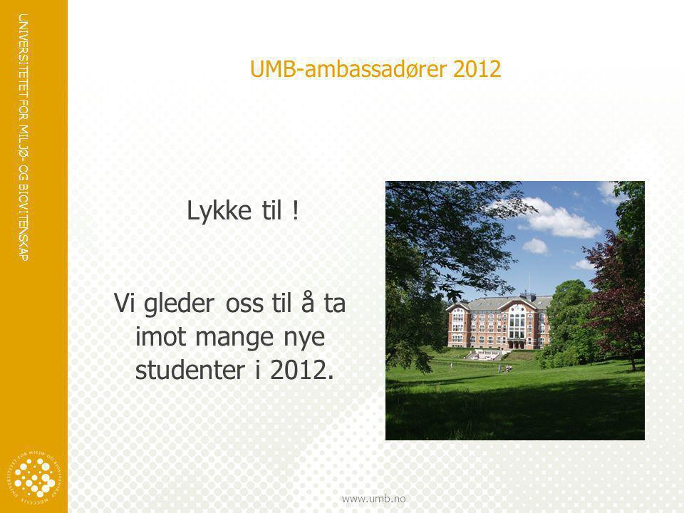 Vi gleder oss til å ta imot mange nye studenter i 2012.