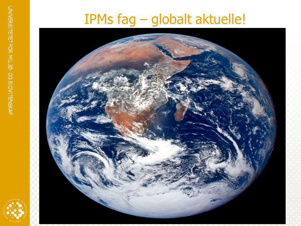 IPMs fag – globalt aktuelle!