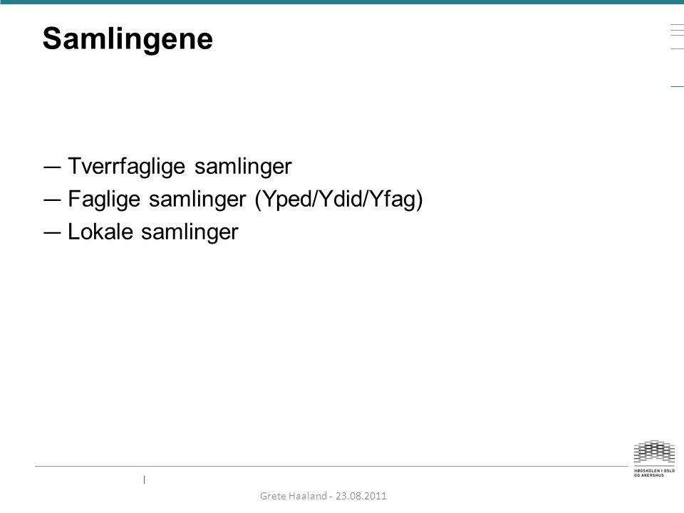 Samlingene Tverrfaglige samlinger Faglige samlinger (Yped/Ydid/Yfag)