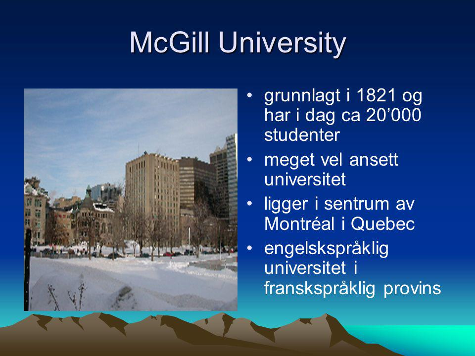 McGill University grunnlagt i 1821 og har i dag ca 20'000 studenter