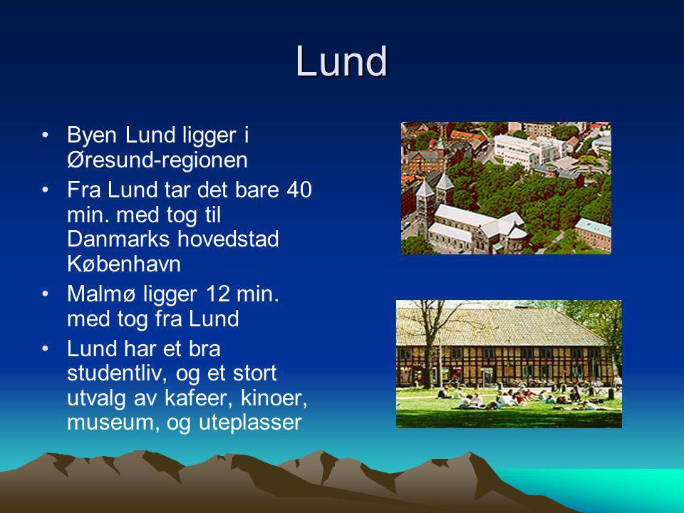 Lund Byen Lund ligger i Øresund-regionen