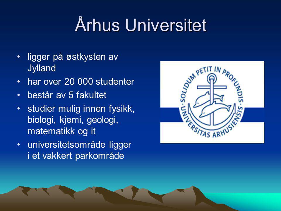 Århus Universitet ligger på østkysten av Jylland