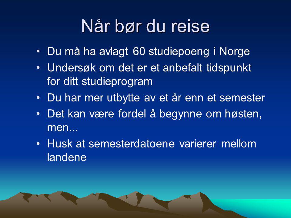 Når bør du reise Du må ha avlagt 60 studiepoeng i Norge