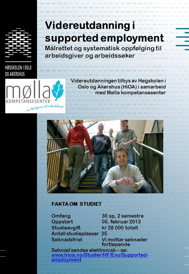 Videreutdanning i supported employment Målrettet og systematisk oppfølging til arbeidsgiver og arbeidssøker