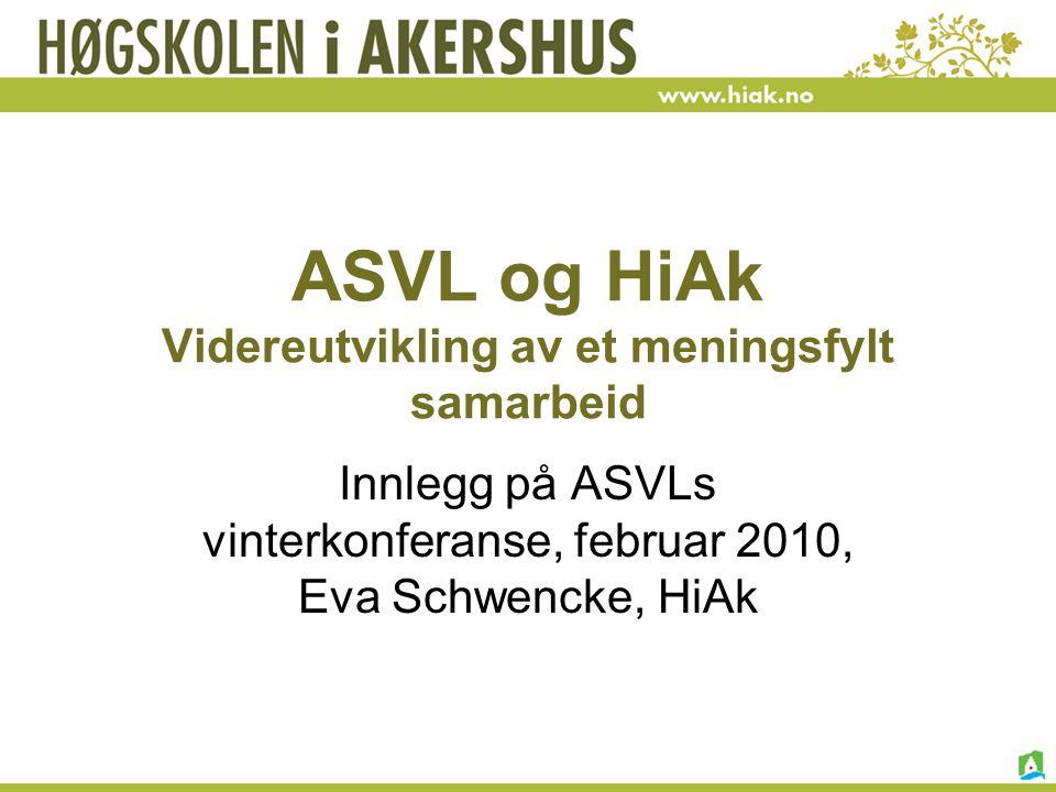 ASVL og HiAk Videreutvikling av et meningsfylt samarbeid
