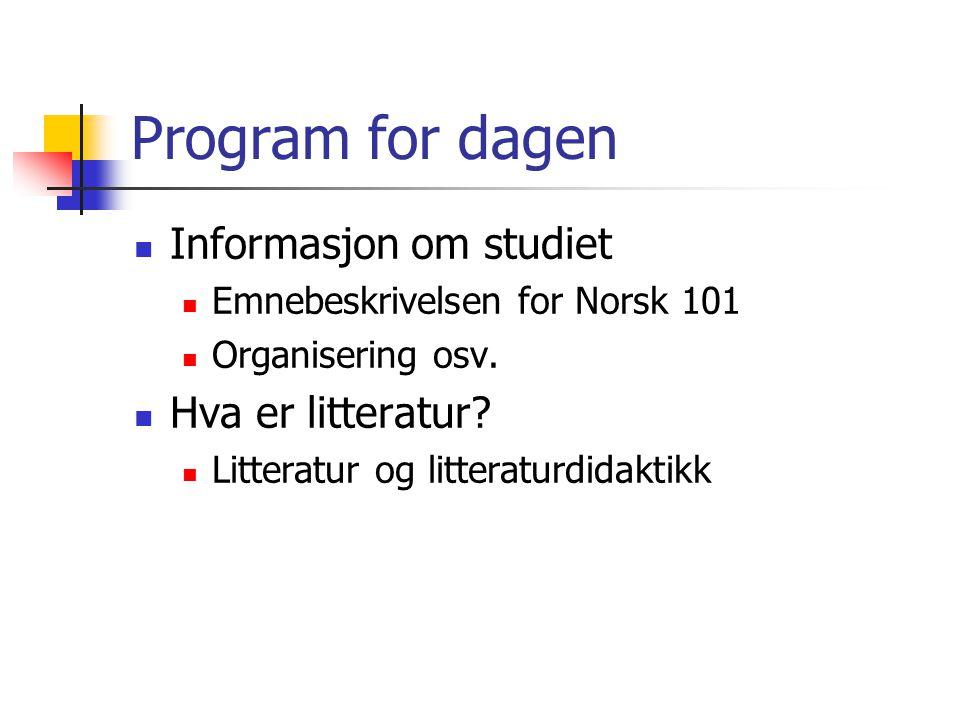 Program for dagen Informasjon om studiet Hva er litteratur