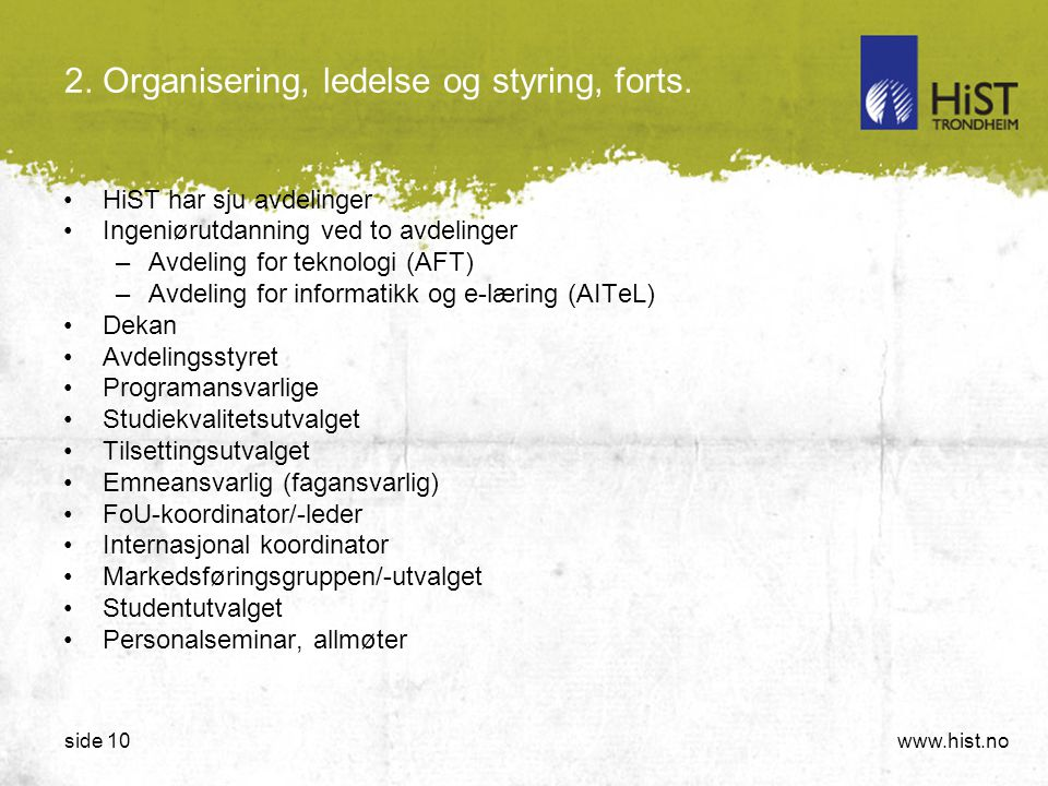 2. Organisering, ledelse og styring, forts.
