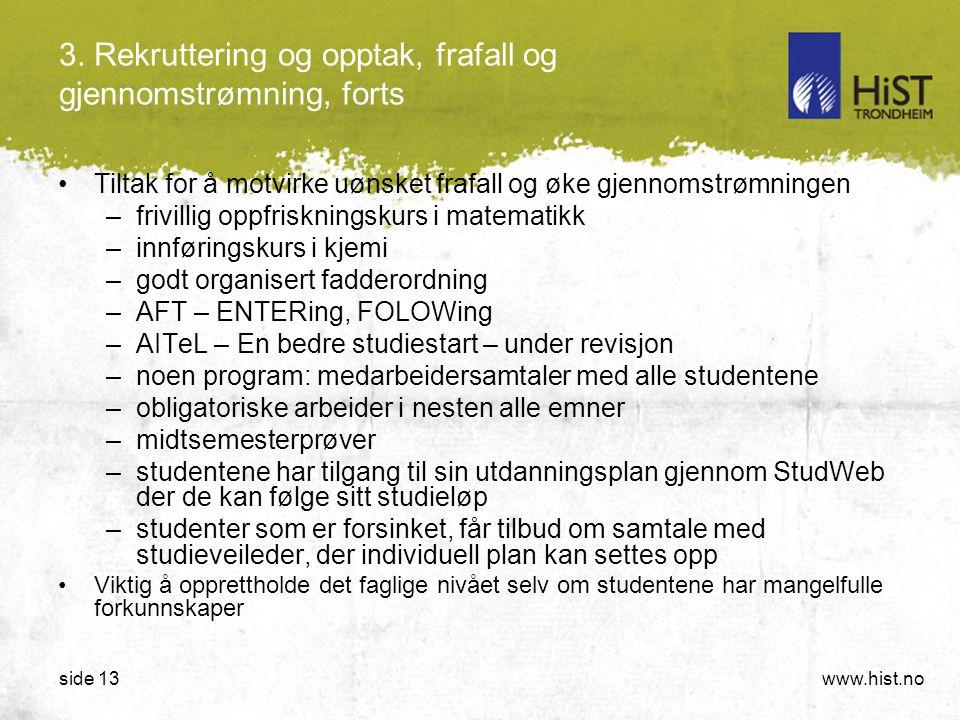 3. Rekruttering og opptak, frafall og gjennomstrømning, forts