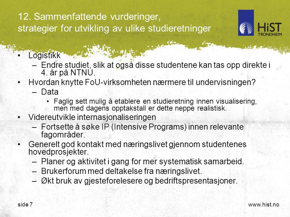 12. Sammenfattende vurderinger, strategier for utvikling av ulike studieretninger