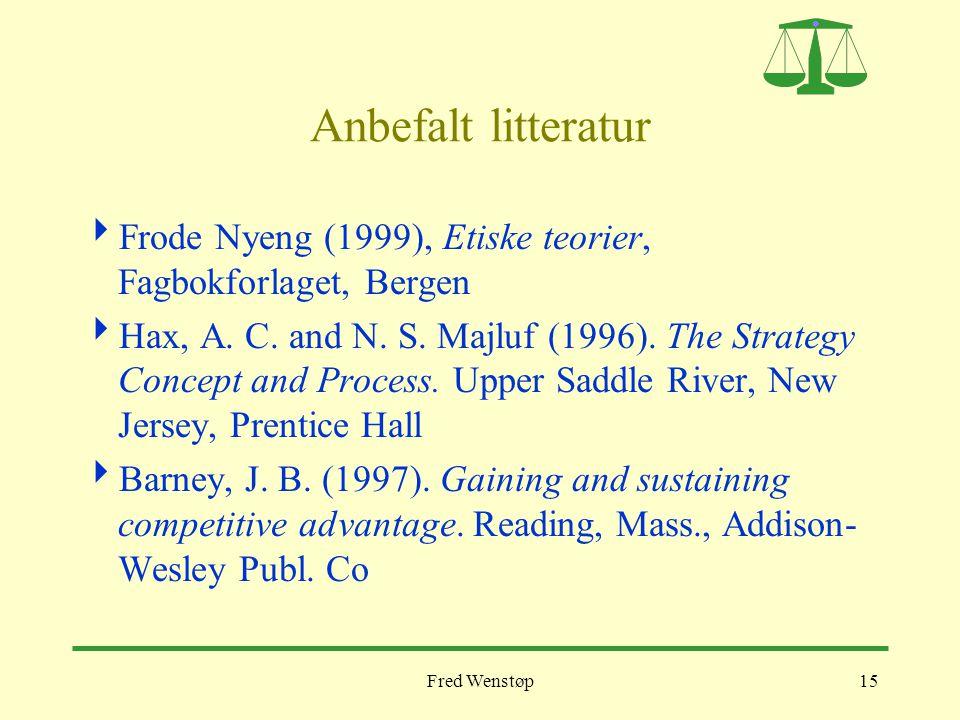 Anbefalt litteratur Frode Nyeng (1999), Etiske teorier, Fagbokforlaget, Bergen.