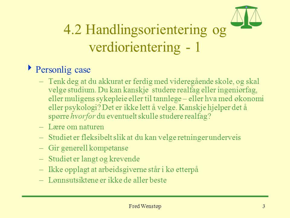 4.2 Handlingsorientering og verdiorientering - 1