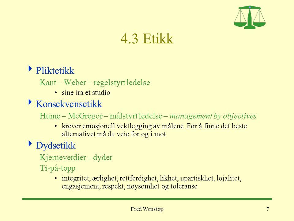4.3 Etikk Pliktetikk Konsekvensetikk Dydsetikk