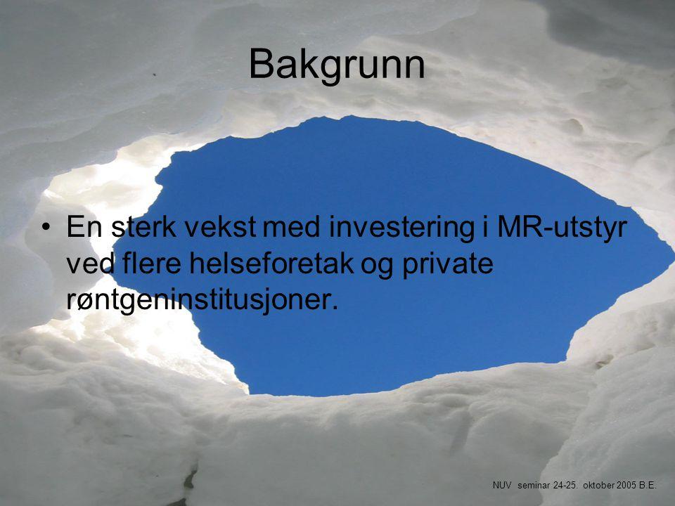 Bakgrunn En sterk vekst med investering i MR-utstyr ved flere helseforetak og private røntgeninstitusjoner.
