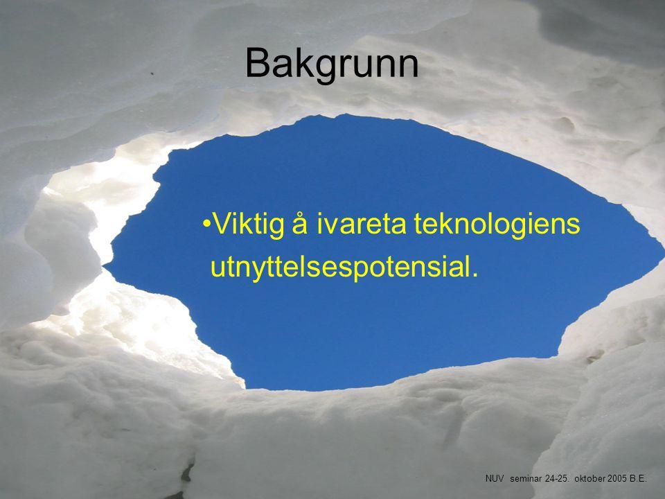 Bakgrunn Viktig å ivareta teknologiens utnyttelsespotensial.
