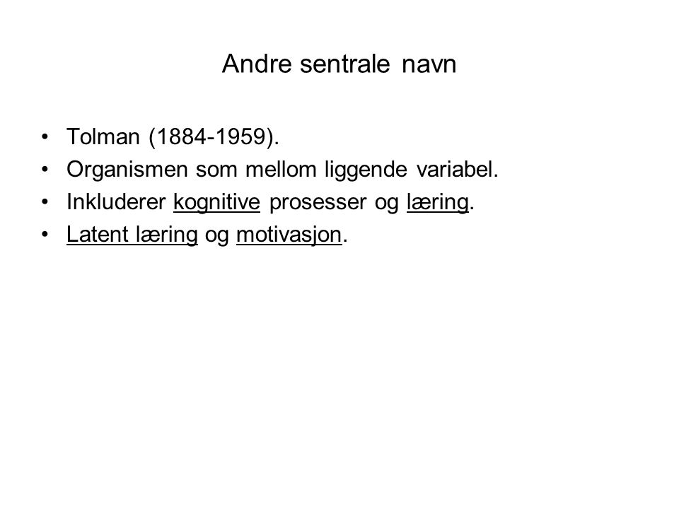 Andre sentrale navn Tolman (1884-1959).