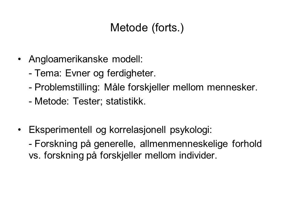 Metode (forts.) Angloamerikanske modell: - Tema: Evner og ferdigheter.