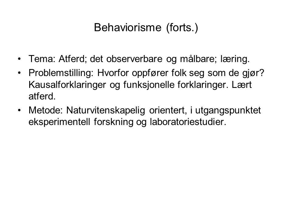 Behaviorisme (forts.) Tema: Atferd; det observerbare og målbare; læring.
