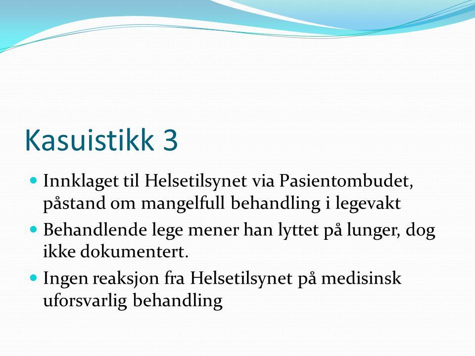 Kasuistikk 3 Innklaget til Helsetilsynet via Pasientombudet, påstand om mangelfull behandling i legevakt.