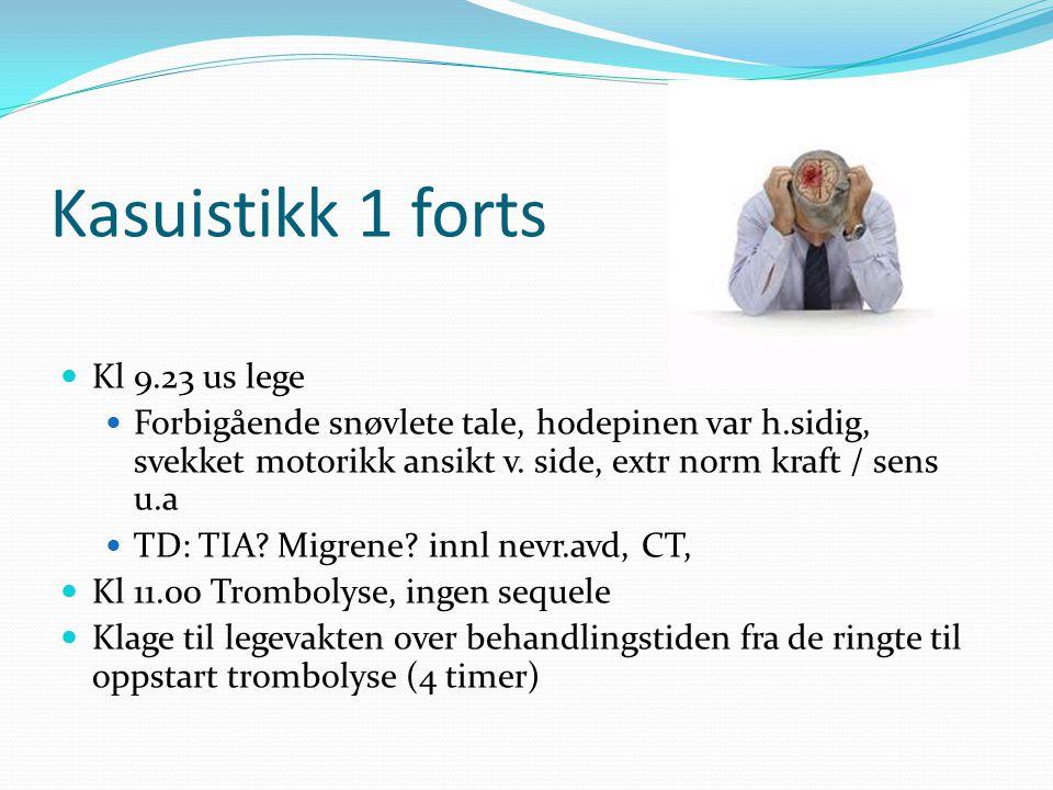 Kasuistikk 1 forts Kl 9.23 us lege