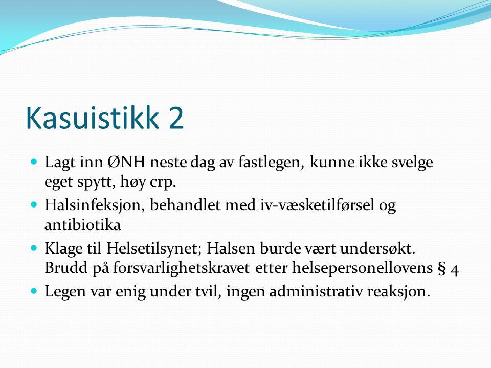 Kasuistikk 2 Lagt inn ØNH neste dag av fastlegen, kunne ikke svelge eget spytt, høy crp.