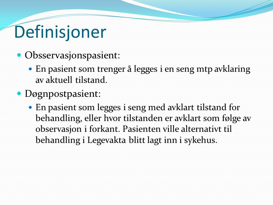 Definisjoner Obsservasjonspasient: Døgnpostpasient: