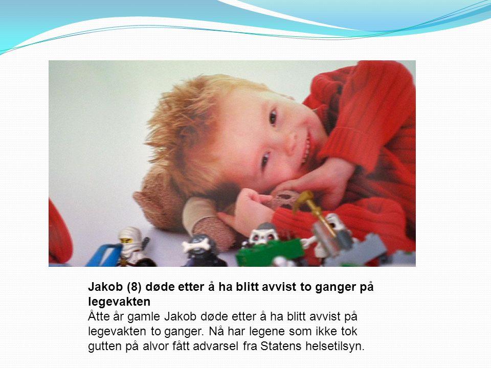 Jakob (8) døde etter å ha blitt avvist to ganger på legevakten
