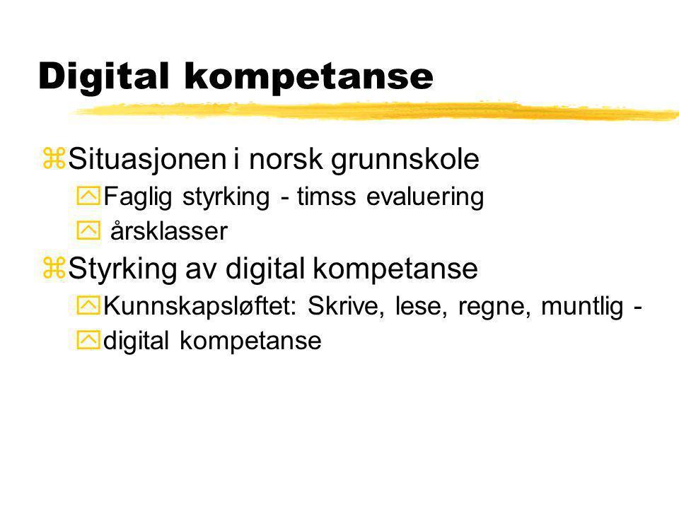 Digital kompetanse Situasjonen i norsk grunnskole