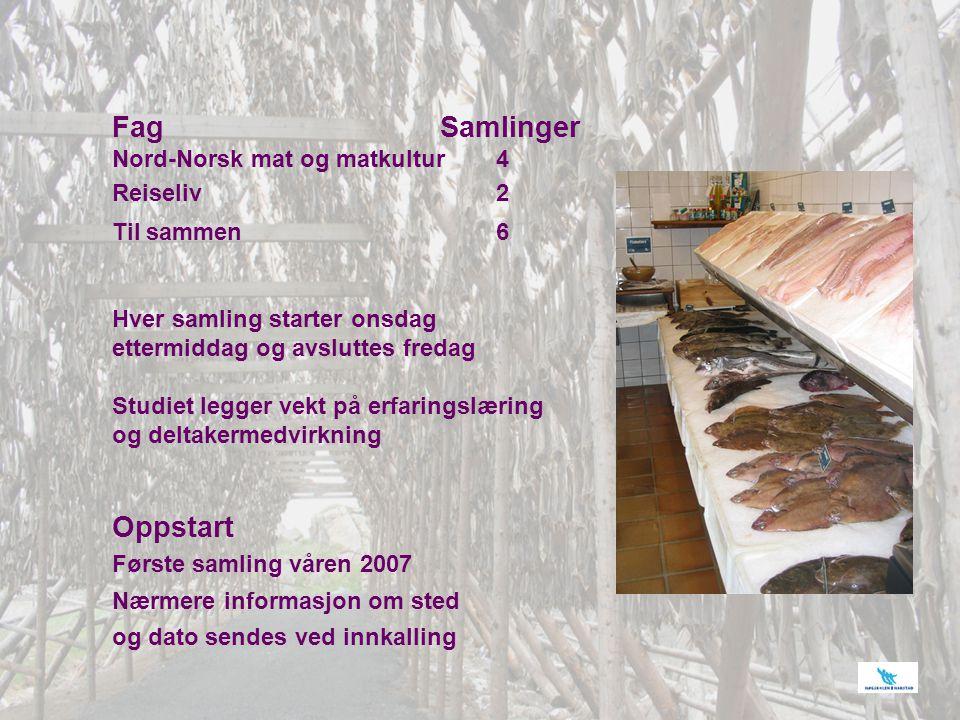 Fag Samlinger Oppstart Nord-Norsk mat og matkultur 4 Reiseliv 2