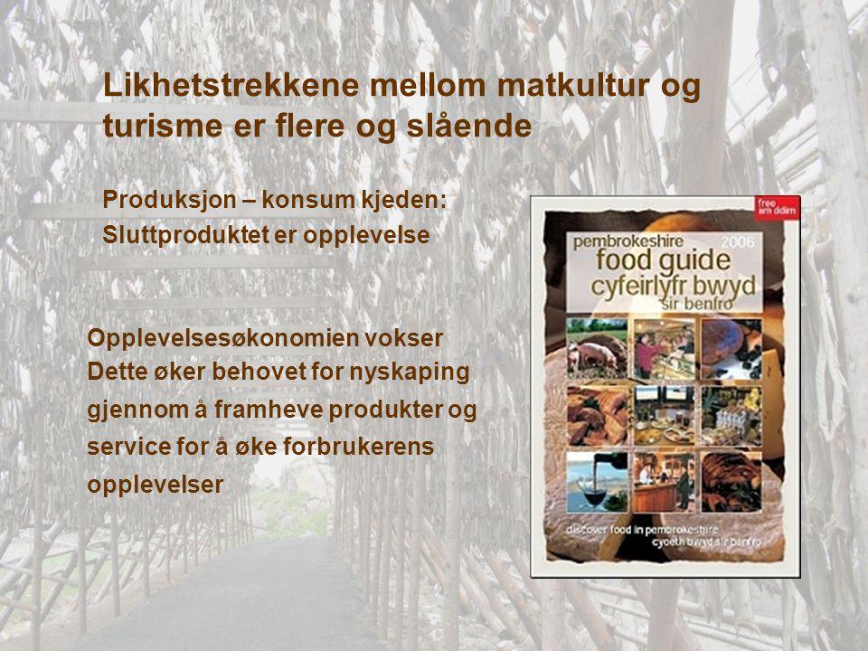 Likhetstrekkene mellom matkultur og turisme er flere og slående
